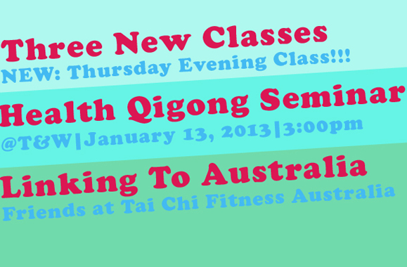 New Classes, Health Qigong Seminar, and Web Link to Australia